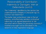 recoverability of contribution indemnity or damages inter se defendants cont d3