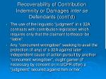 recoverability of contribution indemnity or damages inter se defendants cont d5