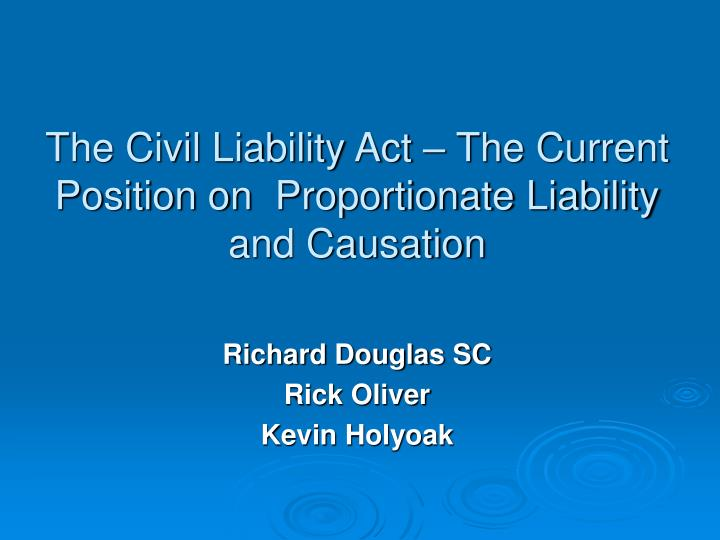 the civil liability act the current position on proportionate liability and causation n.