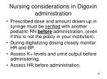 nursing considerations in digoxin administration