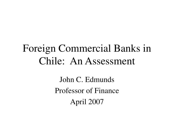 foreign commercial banks in chile an assessment n.