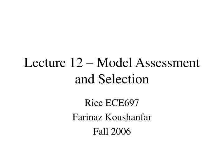 lecture 12 model assessment and selection n.