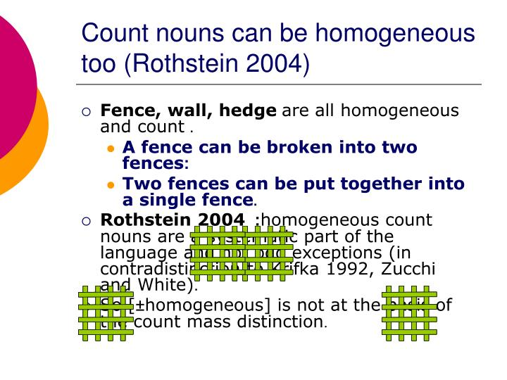Count nouns can be homogeneous too (Rothstein 2004)