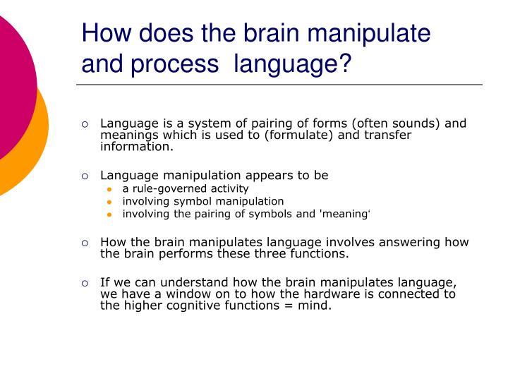 How does the brain manipulate and process language
