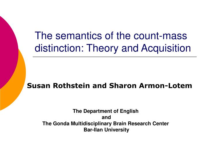 The semantics of the count-mass distinction: Theory and Acquisition