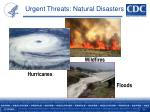 urgent threats natural disasters