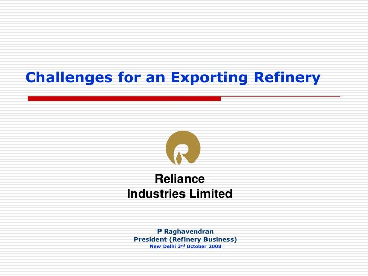 challenges for an exporting refinery n.
