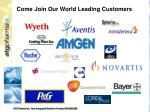 come join our world leading customers