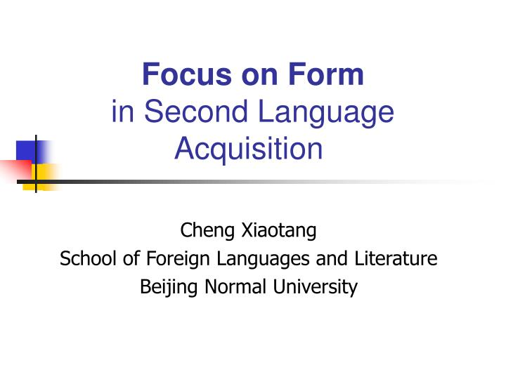 focus on form in second language acquisition n.