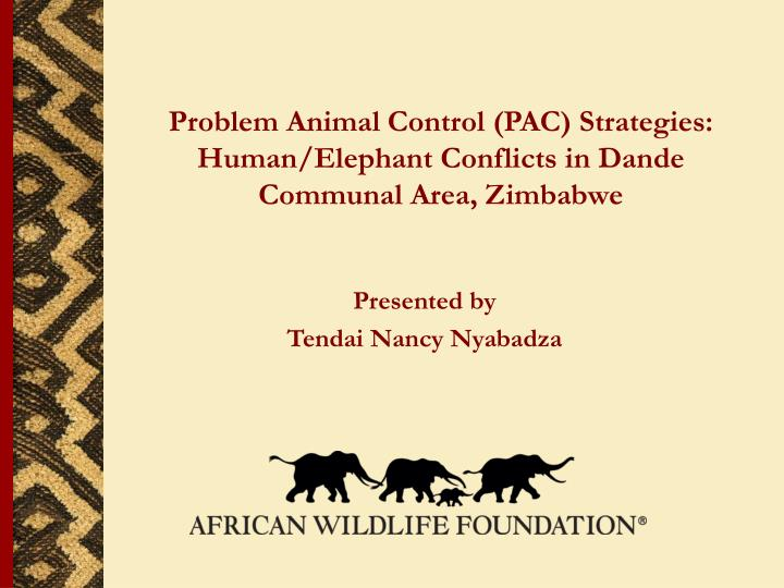 problem animal control pac strategies human elephant conflicts in dande communal area zimbabwe n.