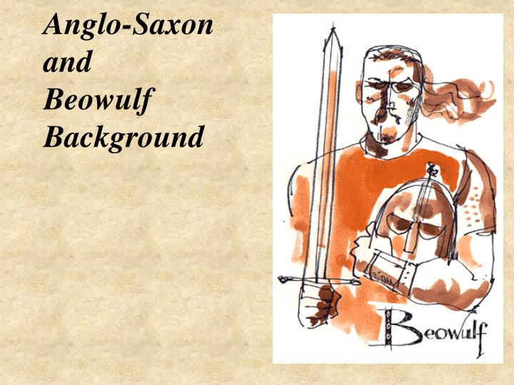 the description of the most heroic man during the anglo saxon times in beowulf