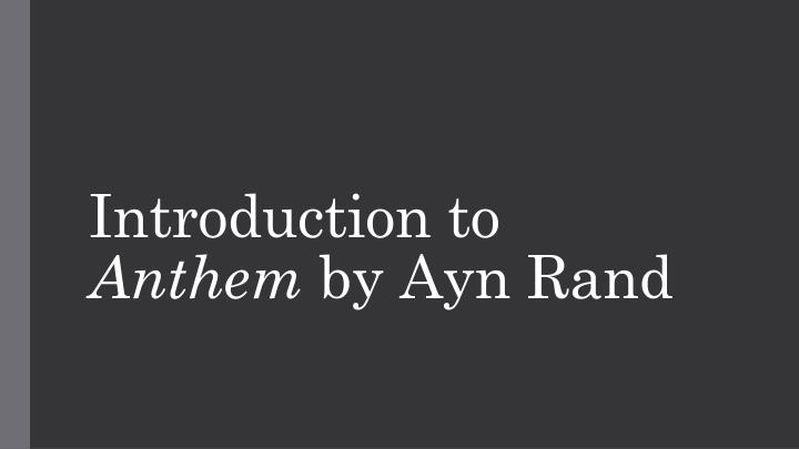 introduction to anthem by ayn rand n.