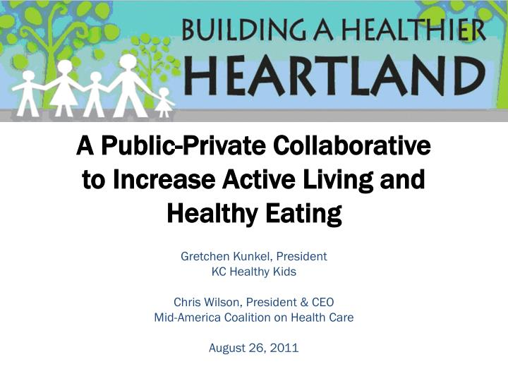 a public private collaborative to increase active living and healthy eating n.