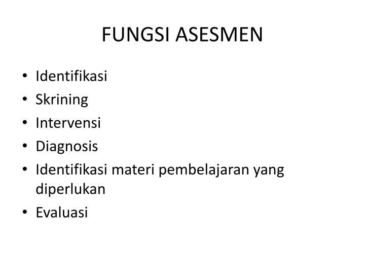 FUNGSI ASESMEN