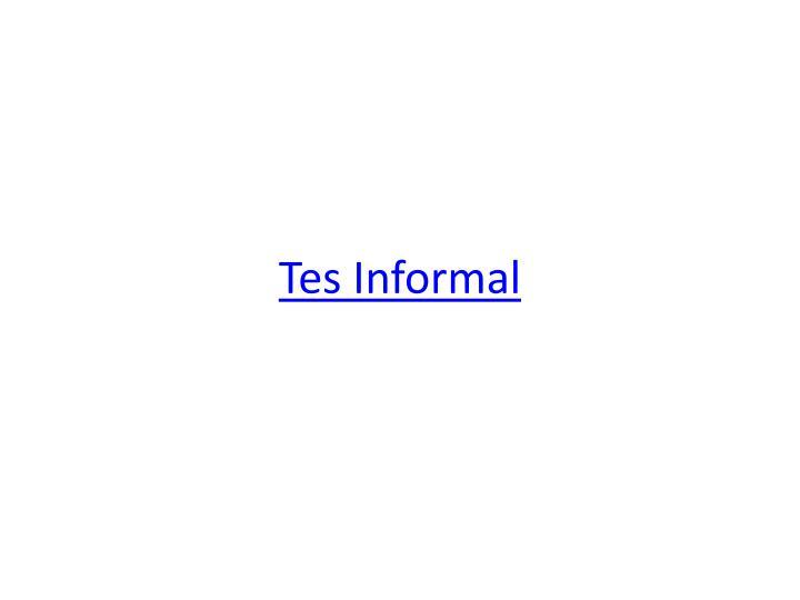Tes Informal