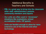 additional benefits to teachers and schools