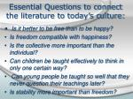 essential questions to connect the literature to today s culture