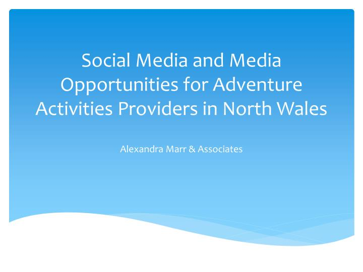 social media and media opportunities for adventure activities providers in north wales n.
