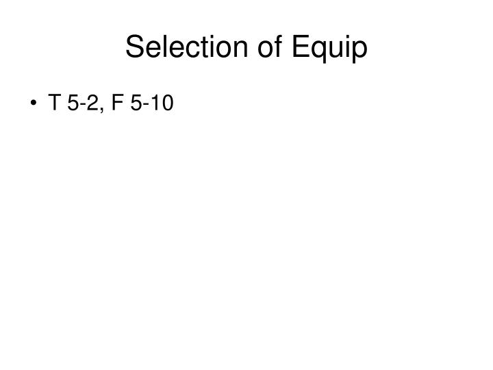 Selection of Equip