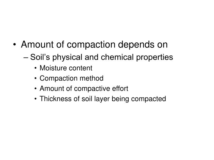 Amount of compaction depends on