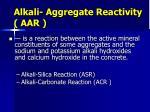 alkali aggregate reactivity aar