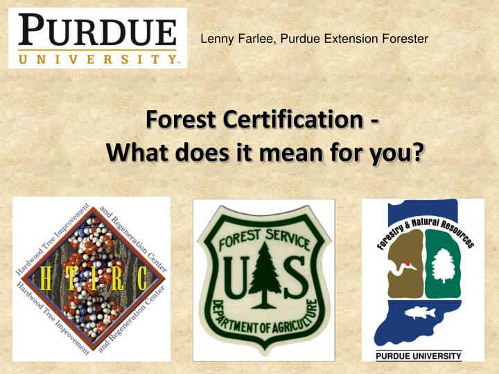 PPT - Forest Certification - What does it mean for you? PowerPoint ...
