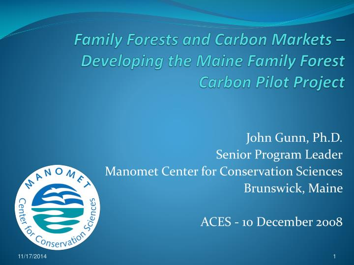 family forests and carbon markets developing the maine family forest carbon pilot project n.
