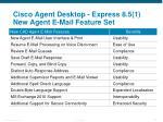 cisco agent desktop express 8 5 1 new agent e mail feature set