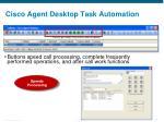 cisco agent desktop task automation