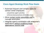 cisco agent desktop work flow goals