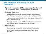resume e mail processing on voice disconnect