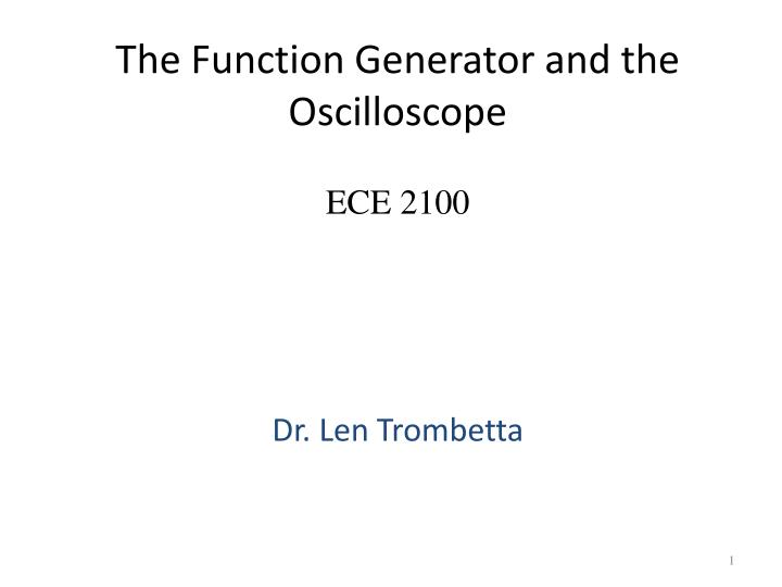 the function generator and the oscilloscope n.