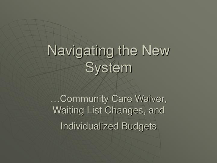 navigating the new system community care waiver waiting list changes and individualized budgets n.