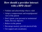 how should a provider interact with a bpd client