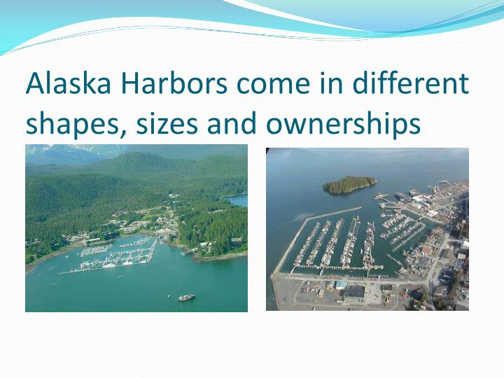 Alaska harbors come in different shapes sizes and ownerships