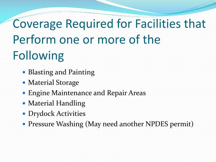 Coverage Required for Facilities that Perform one or more of the Following