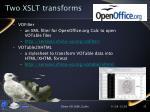 two xslt transforms