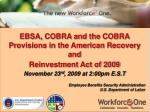 ebsa cobra and the cobra provisions in the american recovery and reinvestment act of 2009