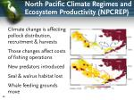 north pacific climate regimes and ecosystem productivity npcrep