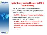 major issues and or changes to cte adult funding