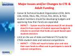 major issues and or changes to cte adult funding2