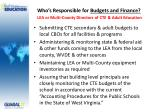 who s responsible for budgets and finance lea or multi county directors of cte adult education