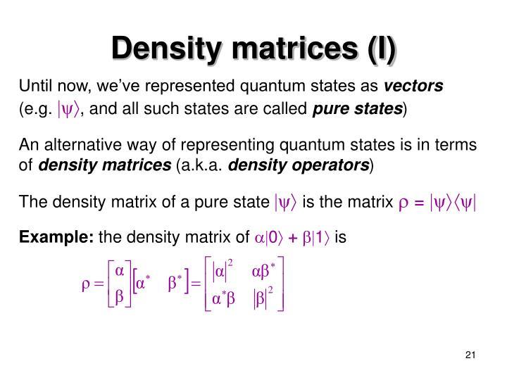 Density matrices (I)