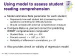using model to assess student reading comprehension