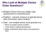 why look at multiple choice cloze questions
