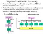 sequential and parallel processing