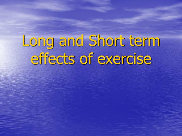 long and short term effects of exercise n.