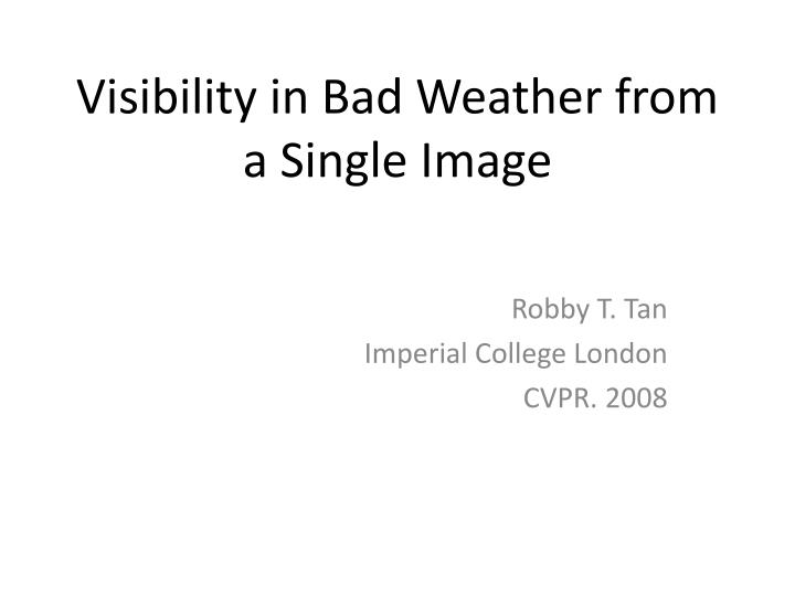 visibility in bad weather from a single image n.