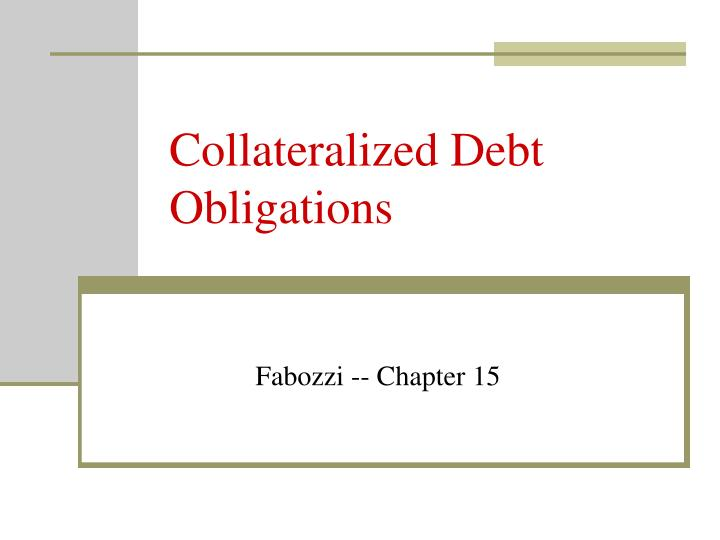 collateralized debt obligations n.