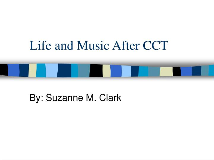 life and music after cct n.